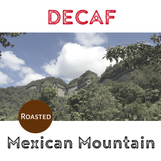 Mexican Mountain Water De-Caf (roast)-0
